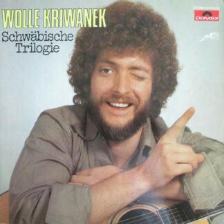 Wolle Kriwanek - Schwäbische Trilogie (LP)