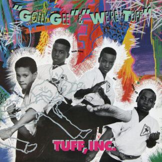 Tuff, Inc. - We're Tuff / Golly Gee (12