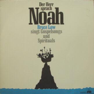 Bruce Low - Der Herr Sprach Noah (Bruce Low Singt Gospelsongs Und Spirituals) (LP, Album, Club)