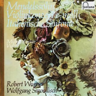 Mendelssohn*, Michèle Auclair, Robert Wagner (4), Wolfgang Sawallisch - Violinkonzert E-Moll Italienische Sinfonie (LP, RE)