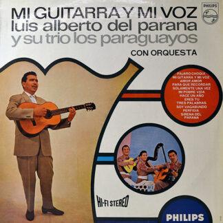 Luis Alberto Del Parana Y Su Trio Los Paraguayos* - Mi Guitarra Y Mi Voz (LP, Comp)
