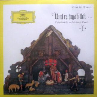 """Karl Heinrich Waggerl - Und Es Begab Sich ... (Weihnachtsmärchen Von Karl Heinrich Waggerl) (7"""", EP)"""
