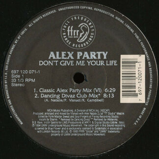 """Alex Party - Don't Give Me Your Life (12"""")"""