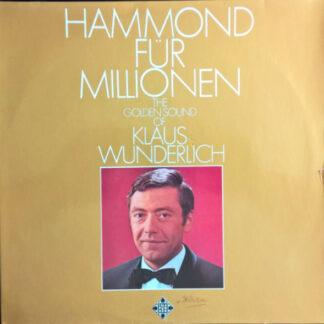 Klaus Wunderlich - Hammond Für Millionen - The Golden Sound Of Klaus Wunderlich (LP, Album, RE, Mis)