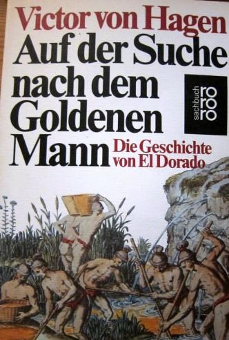 Auf der Suche nach dem goldenen Mann - Die Geschichte von El Dorado