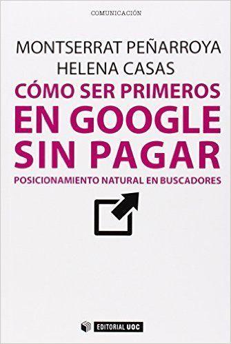 Cómo ser primeros en google sin pagar, por Montserrat Peñarroya y Helena Casas