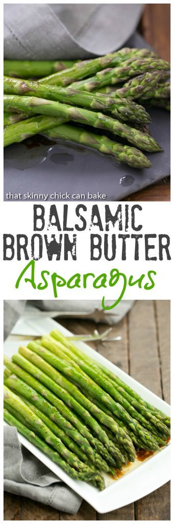 Roasted Asparagus with Balsamic Brown Butter - An easy, elegant asparagus preparation
