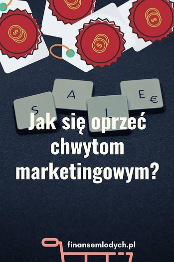 Jak się oprzeć chwytom marketingowym