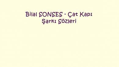 Photo of Bilal SONSES – Çat Kapı Şarkı Sözleri