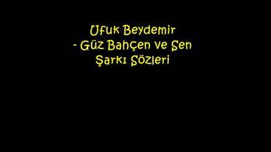 Photo of Ufuk Beydemir – Güz Bahçen ve Sen Şarkı Sözleri