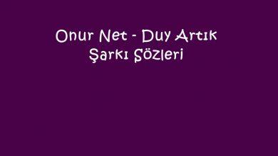 Photo of Onur Net – Duy Artık Şarkı Sözleri