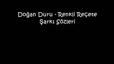Photo of Doğan Duru – Renkli Reçete Şarkı Sözleri