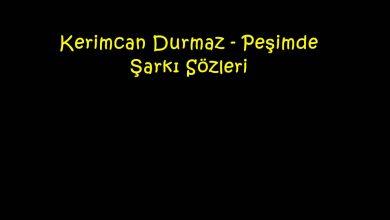 Photo of Kerimcan Durmaz – Peşimde Şarkı Sözleri
