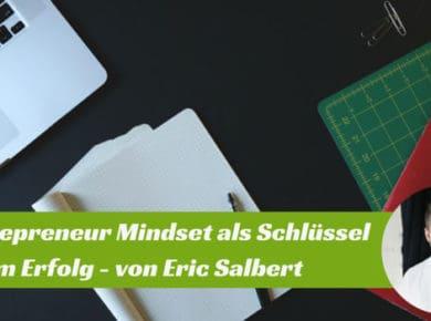 Das Entrepreneur Mindset - Ein Artikel von Eric Salbert
