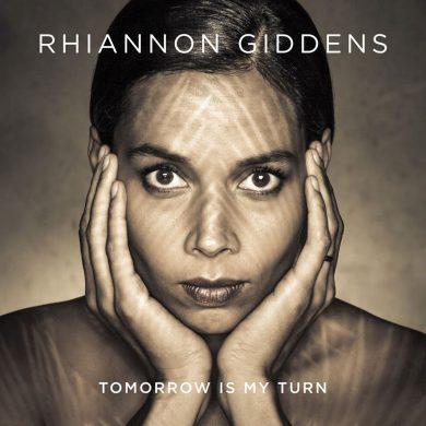 Rhiannon Giddens – Tomorrow Is My Turn
