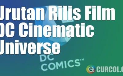 Urutan Rilis Film DC Cinematic Universe