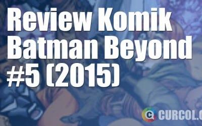 Review Komik Batman Beyond #5 (2015)