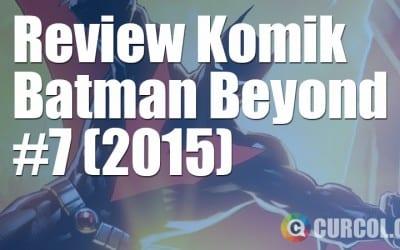 Review Komik Batman Beyond #7 (2015)