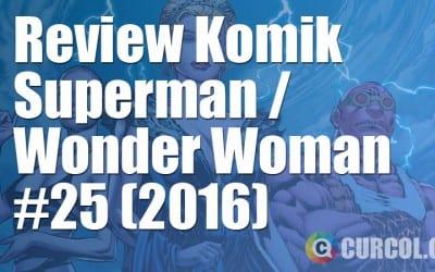 Review Komik Superman / Wonder Woman #25 (2016)