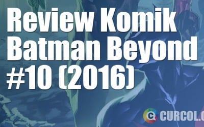 Review Komik Batman Beyond #10 (2016)