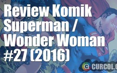 Review Komik Superman/Wonder Woman #27 (2016)