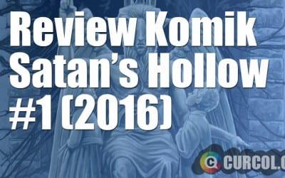 Review Komik Satan's Hollow #1 (2016)