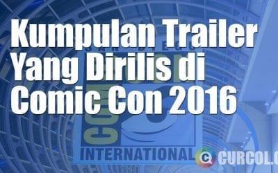 Kumpulan Trailer Keren Yang Rilis Di Ajang San Diego Comic Con 2016