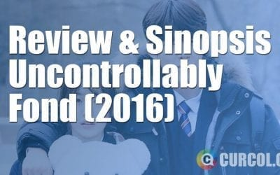 Review dan Sinopsis Uncontrollably Fond (2016)
