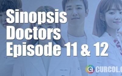 Sinopsis Doctors Episode 11 dan Episode 12 (2016)