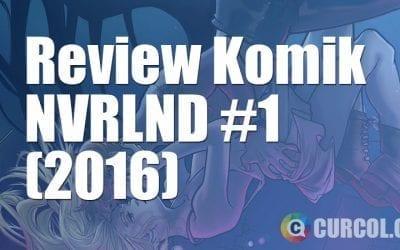 Review Komik NVRLND #1 (2016)