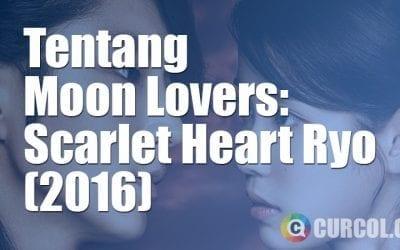 Tentang Moon Lovers: Scarlet Heart Ryeo (2016)