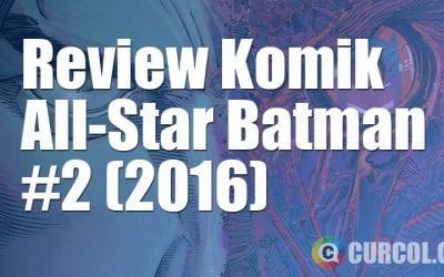 Review Komik All-Star Batman #2 (2016)