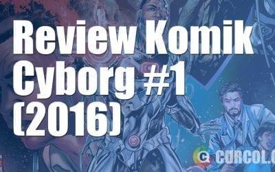 Review Komik Cyborg #1 (2016)