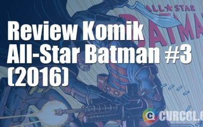 Review Komik All-Star Batman #3 (2016)
