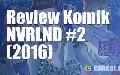 Review Komik NVRLND #2 (2016)