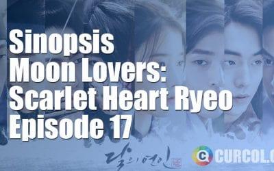 Rekap Sinopsis Moon Lovers: Scarlet Heart Ryeo Episode 17 & Preview Episode 18 (2016)