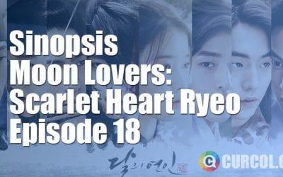 Rekap Sinopsis Moon Lovers: Scarlet Heart Ryeo Episode 18 & Preview Episode 19 (2016)