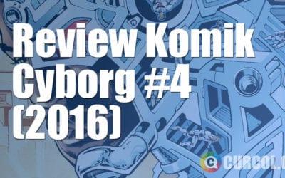 Review Komik Cyborg #4 (2016)