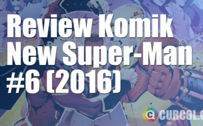 Review Komik New Super-Man #6 (2016)