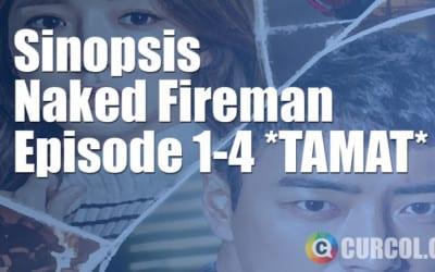 Sinopsis Naked Fireman Episode 1-4 *TAMAT* (2017)