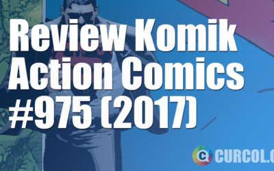 Review Komik Action Comics #975 (2017)