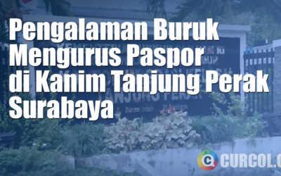 Pengalaman Buruk Saat Mengurus Paspor Di Kanim Tanjung Perak Surabaya
