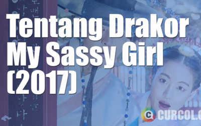 Tentang Drama Korea My Sassy Girl (2017)