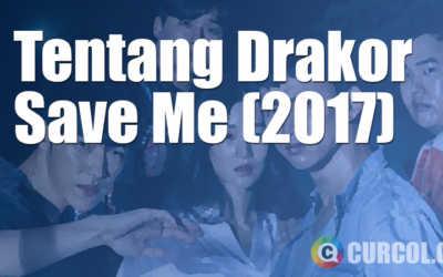 Tentang Drama Korea Save Me (OCN, 2017)