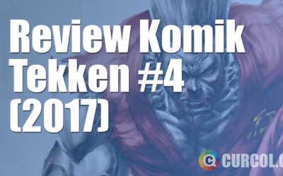 Review Komik Tekken #4 (2017)