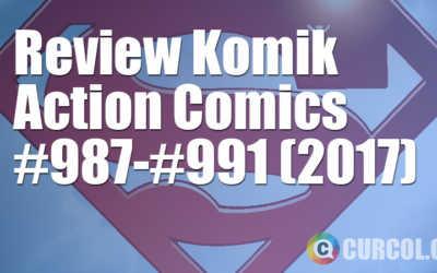 Review Komik Action Comics #987-#991 (2017)