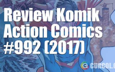 Review Komik Action Comics #992 (2017)