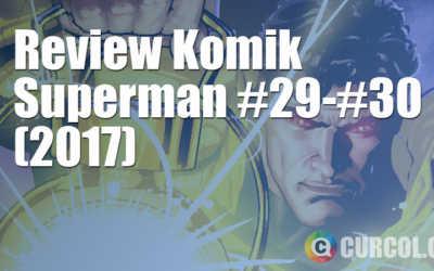 Review Komik Superman #29-#30 (2017)