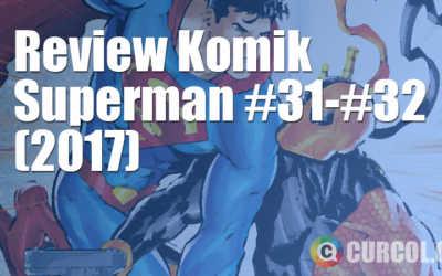 Review Komik Superman #31-#32 (2017)