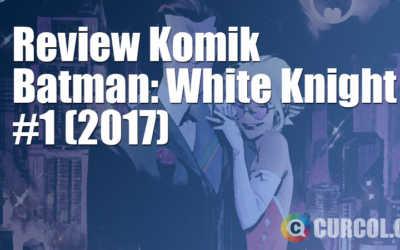 Review Komik Batman: White Knight #1 (2017)